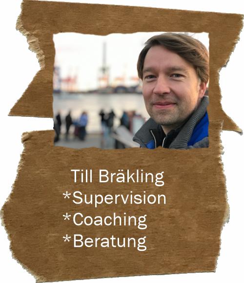 Till Bräkling *Supervision  *Coaching *Beratung im Bremer Land